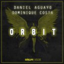 Daniel Aguayo & Dominique Costa - Orbit (Original Mix)