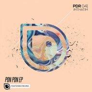 ImThatIM - Pon Pon (Original Mix)