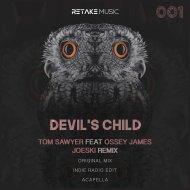 TOM SAWYER & ossey james - Devil´s Child (feat. ossey james) (Indie Radio Edit)