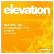 Mahaputra - Daydream About You  (Original Mix)