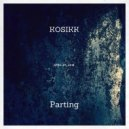 Kosikk  - Parting (Original Mix)
