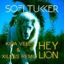 Sofi Tukker - Hey Lion  (Kira Vell & Xiless Remix)