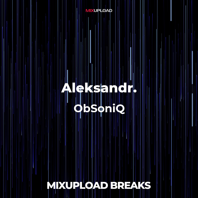 Aleksandr. - ObSoniQ (Original Mix)