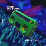 Sketi - Big Sound (Original Mix)
