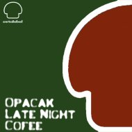 Opacak  - Late Night Cofee (Urgana Remix)