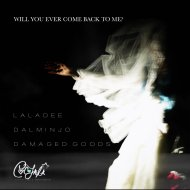 Laladee - Will You Ever Come Back To Me? (Laladee\'s House Me Rouge Mix)