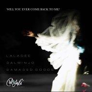 Dalminjo - Will You Ever Come Back To Me? (Dalminjo Mix)