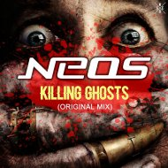 Neos - Killing Ghosts  (Original Mix)