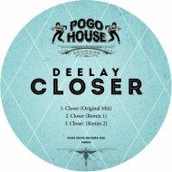 Deelay - Closer  (Remix 1)