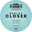 Deelay - Closer  (Remix 2)
