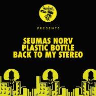 Seumas Norv - Back To My Stereo (Original Mix)