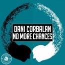 Dani Corbalan   - No More Chances (Original Mix)