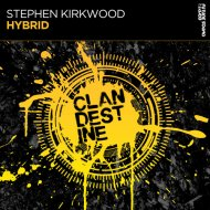 Stephen Kirkwood - Hybrid (Extended Mix)