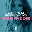 Alex Kenji & Federico Scavo - Gimme Five 2k18 (Original Club Mix)