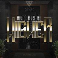 VIVID - Higher (Original Mix)
