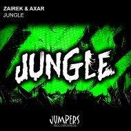 Zairek & Axar - Jungle (Original Mix)