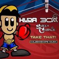 Huda Hudia & DJ30A & Sweet Charlie - Take That (Original Mix)