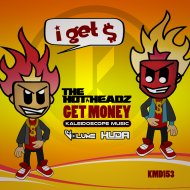 The Hotheadz & Huda Hudia & DJ Volume - I Get Money (Original Mix)