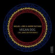 Miguel Lobo & Andre Butano - Vegan Dog (Original Mix)