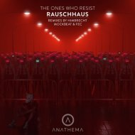 Rauschhaus - The Ones Who Resist  (Himbrecht Remix)