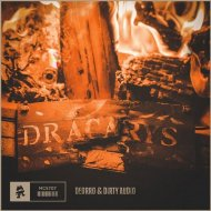 Deorro & Dirty Audio - Dracarys (Original Mix)