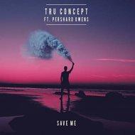 Tru Concept feat. Pepshard Owens -  Save Me  (Leerex Remix)