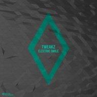 Tweakz - If I Could (Original Mix)