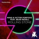 MING & Victor Porfidio Ft. Bear Redell - Rolling Stone (Original Club Mix)