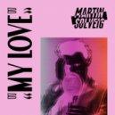 Martin Solveig - My Love (Original Mix)