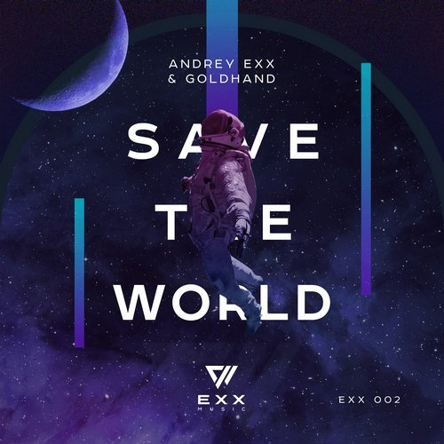 Andrey Exx & Goldhand   - Save The World (Original Mix)