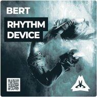 Bert - Rhythm Device (Original mix)