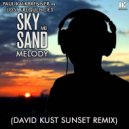 Paul Kalkbrenner vs Lost Frequencies - Sky and Sand Melody (David Kust Sunset Remix)