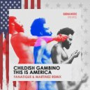 Childish Gambino - This Is America (Fanatique & Martinez remix)