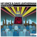 HP Vince & Dave Leatherman - Give It Up For Love (Jackin Mix)