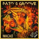Pato\'s Groove - Macao (Joe Manina, Antonio Manero Spaziani Extended Mix)