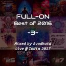 Avadhuta - Full-On: Best of 2016, Vol.3 (Live @ India 2017)