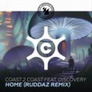 Coast 2 Coast feat. Discovery - Home  (Ruddaz Extended Remix)