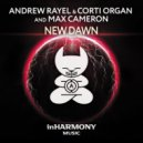 Andrew Rayel & Corti Organ and Max Cameron - New Dawn (Extended Mix)