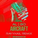 al l bo - Aircraft (RAYYHAIL Remix)