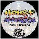 Alex Herrera - House Muzik (Original Mix)