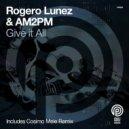 Rogero Lunez & AM2PM - Give It All (Original Mix)