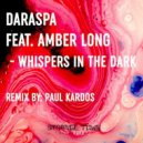 Daraspa feat. Amber Long   - Whispers in the Dark  (Dub Mix)
