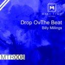 Billy Millings - Drop OvThe Beat (Original Mix)