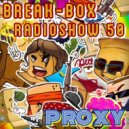 BREAK-BOX Radioshow # 50 - mixed by PrOxY ()