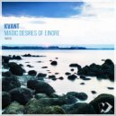 Kvant - Magic Desires of Einore  (Original Mix)
