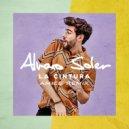 Alvaro Soler - La Cintura (Amice Remix)