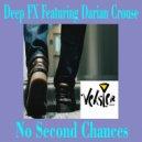 Deep FX feat. Darian Crouse - No Second Chances (Entity\'s Ultimatum Mix)