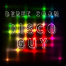 Derek Coan - Disco Guy (John Julius Knight Remix)