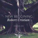 Robert Cristian - New Beginning (Original Mix)