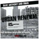 Dave Anthony & Eman - Urban Renewal  (Bedfunk Instrumental)